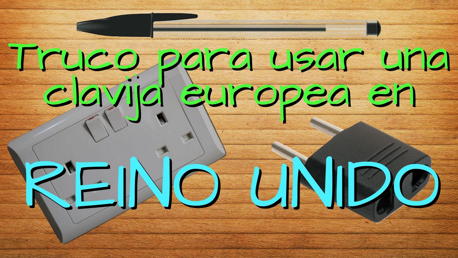 Truco: usa un conector europeo en uno británico!