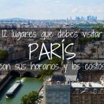 París: 12 Lugares que debes visitar y sus costos!