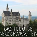 Neuschwanstein: El castillo más visitado de Europa!