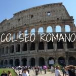 Coliseo Romano: Todo lo que debes de saber antes de visitarlo!