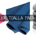 Toallas de Secado Rapido: La mejor toalla para viajar