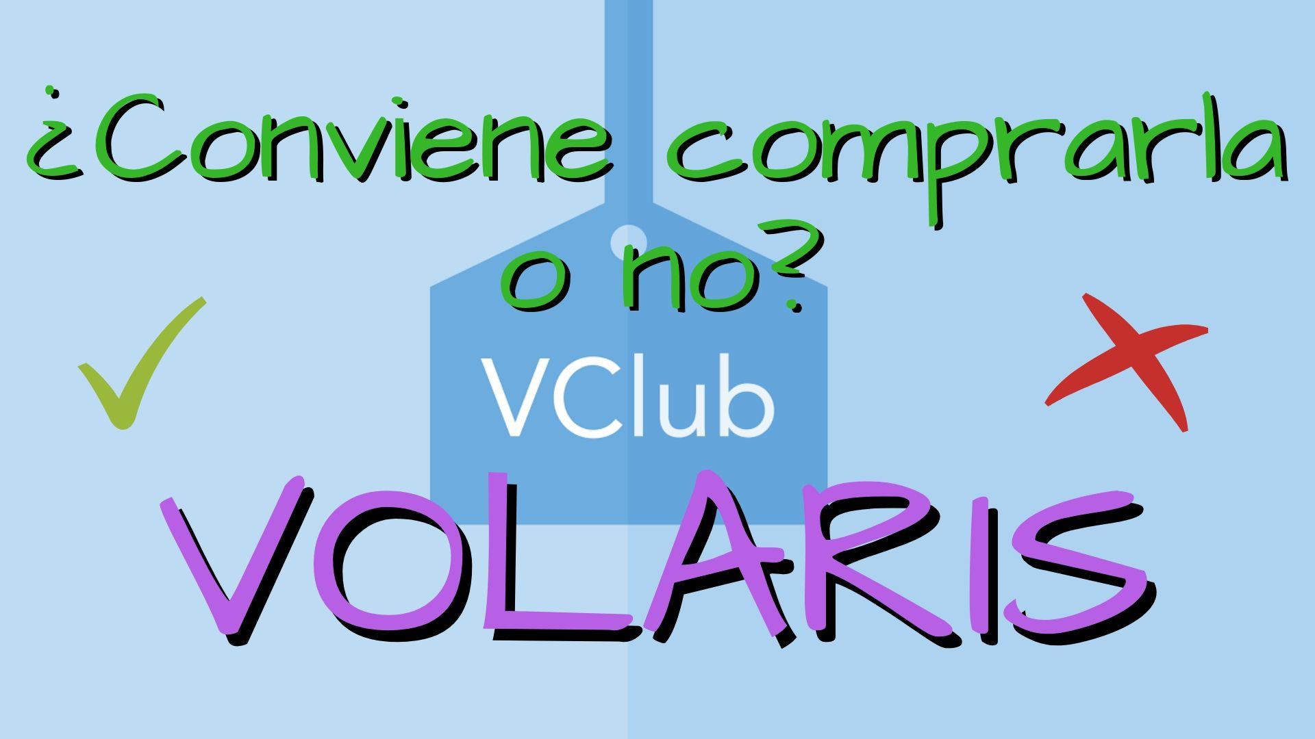 ¿Me conviene comprar la membresía vClub o Club Volaris?
