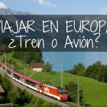 Viajar en Europa, ¿mejor en tren o avión?