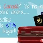 Ya no hay visa en Canadá peeeero ahora….. necesitas la eTA antes de viajar!