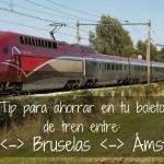Tip para ahorrar al viajar en tren entre París, Bruselas y Ámsterdam!