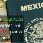 ¿Cuánta vigencia debe tener mi pasaporte para viajar? ¿1, 3, 6 meses?
