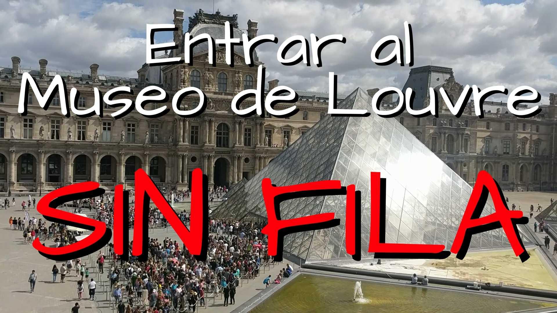 Cómo entrar al museo de Louvre sin hacer fila!