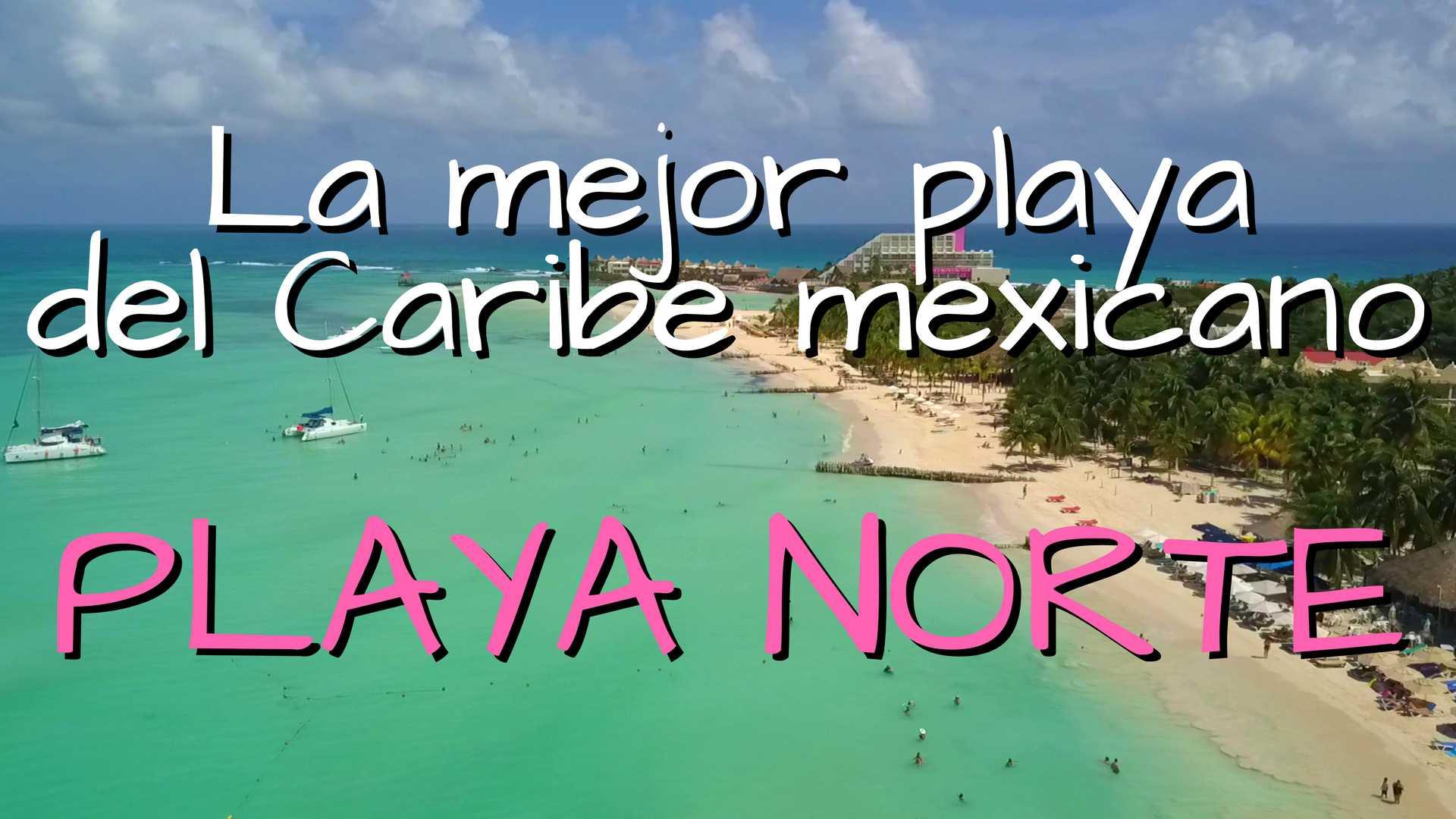 La mejor playa del Caribe Mexicano: Playa Norte en Isla Mujeres