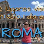 ¿Qué hacer en Roma? Lugares que ver y visitar en Roma en 1 solo día!
